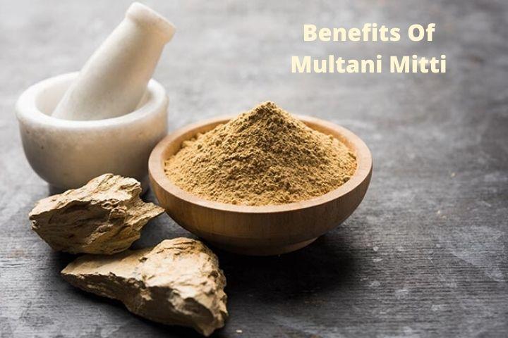 Benefits Of Multani Mitti